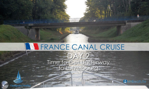 France Canal Cruise: Day 2 Time to Get Underway to Lutzelbourg