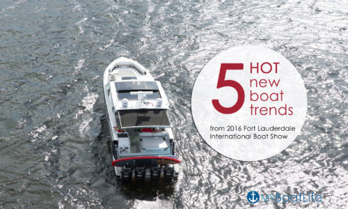 5 Hot New Boat Trends from 2016 Fort Lauderdale Boat Show