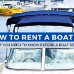 How to Rent a Boat and What You Need to Know Before a Boat Rental